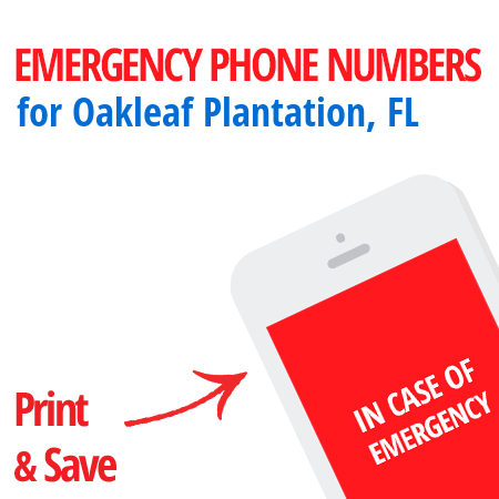 Important emergency numbers in Oakleaf Plantation, FL